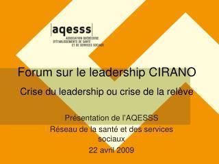 Forum sur le leadership CIRANO Crise du leadership ou crise de la relève