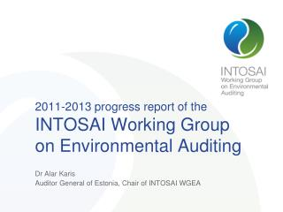 2011-2013 progress report of the INTOSAI Working Group on Environmental Auditing