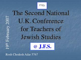 The Second National U.K. Conference for Teachers of Jewish Studies