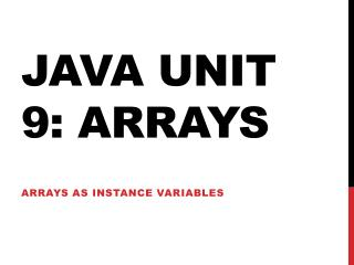 Java Unit 9: Arrays