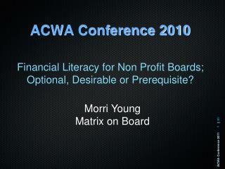 ACWA Conference 2010 Financial Literacy for Non Profit Boards;