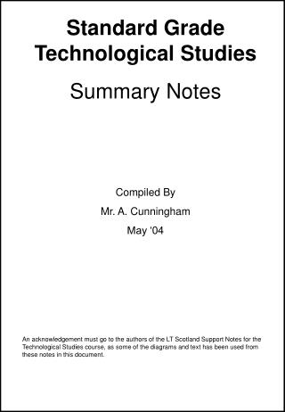 Standard Grade Technological Studies Summary Notes Compiled By  Mr. A. Cunningham May '04