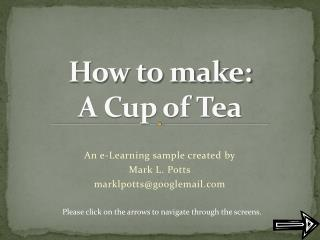How to make:  A Cup of Tea