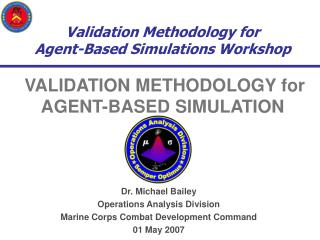 Dr. Michael Bailey Operations Analysis Division Marine Corps Combat Development Command