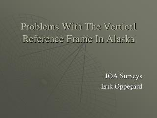 Problems With The Vertical Reference Frame In Alaska