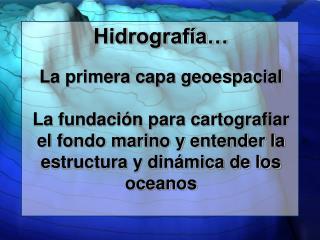 Por que Hidrografía?