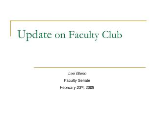 Update  on Faculty Club