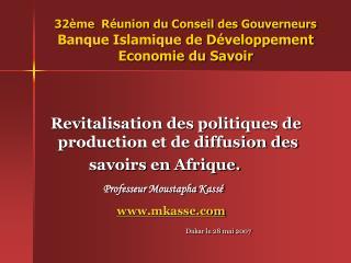 32ème  Réunion du Conseil des Gouverneurs  Banque Islamique de Développement  Economie du Savoir