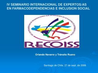 IV SEMINARIO INTERNACIONAL DE EXPERTOS/AS EN FARMACODEPENDENCIAS E INCLUSION SOCIAL