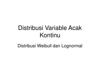 Distribusi Variable Acak Kontinu