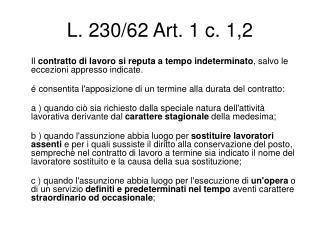 L. 230/62 Art. 1 c. 1,2