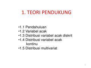1. TEORI PENDUKUNG