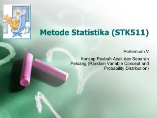 Metode Statistika (STK 5 11)