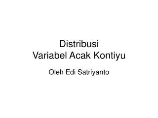 Distribusi  Variabel Acak Kontiyu