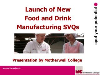 Launch of New Food and Drink Manufacturing SVQs