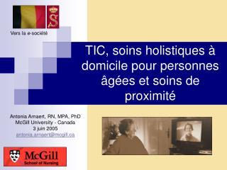 TIC, soins holistiques   domicile pour personnes  g es et soins de proximit