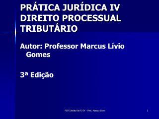 PRÁTICA JURÍDICA IV DIREITO PROCESSUAL TRIBUTÁRIO