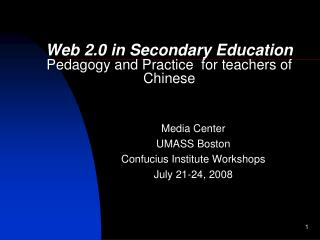 Web 2.0 in Secondary Education Pedagogy and Practice  for teachers of Chinese