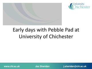 Early days with Pebble Pad at University of Chichester