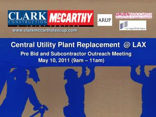 Clarkmccarthylaxcup            Central Utility Plant Replacement   LAX            Pre Bid and Subcontractor Outreach Mee