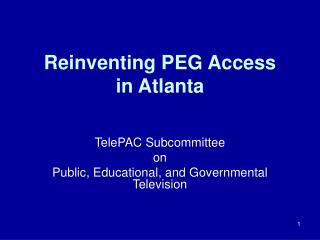 Reinventing PEG Access  in Atlanta