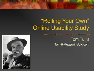 �Rolling Your Own� Online Usability Study