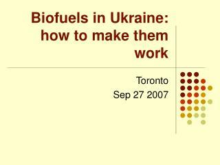 Biofuels in Ukraine: how to make them work