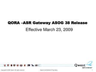 QORA –ASR Gateway ASOG 38 Release