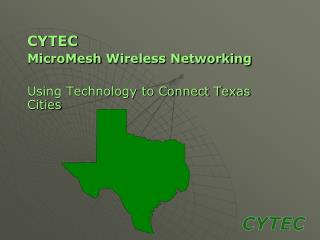 CYTEC MicroMesh  Wireless Networking Using Technology to Connect Texas Cities