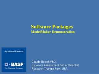 Claude Beigel, PhD. Exposure Assessment Senior Scientist Research Triangle Park, USA