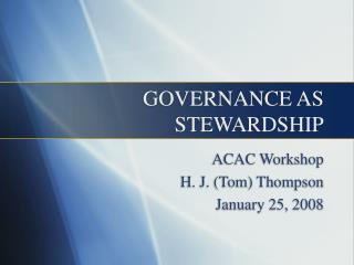 GOVERNANCE AS STEWARDSHIP