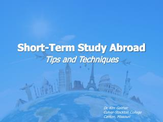 Short-Term Study Abroad Tips and Techniques