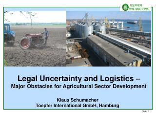 Legal Uncertainty and Logistics – Major Obstacles for Agricultural Sector Development