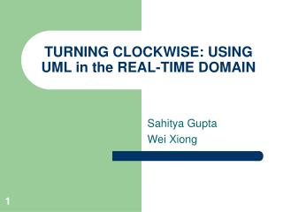 TURNING CLOCKWISE: USING UML in the REAL-TIME DOMAIN