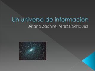 Un  universo  de  información