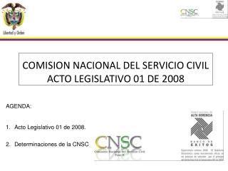 COMISION NACIONAL DEL SERVICIO CIVIL ACTO LEGISLATIVO 01 DE 2008