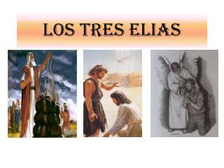 LOS TRES ELIAS