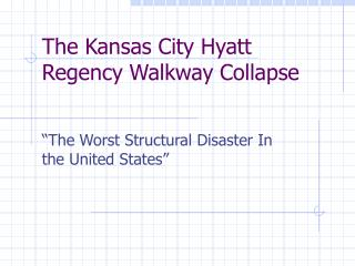 The Kansas City Hyatt Regency Walkway Collapse