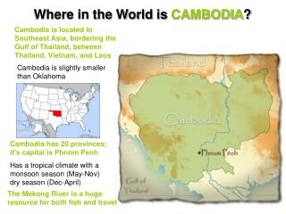 Where in the World is  CAMBODIA ?