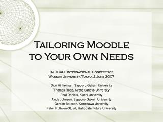 Tailoring Moodle  to Your Own Needs