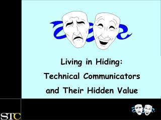 Living in Hiding:  Technical Communicators and Their Hidden Value