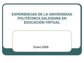 EXPERIENCIAS DE LA UNIVERSIDAD POLITÉCNICA SALESIANA EN EDUCACIÓN VIRTUAL