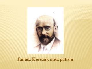 Janusz Korczak nasz patron