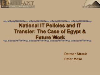 National IT Policies and IT Transfer: The Case of Egypt & Future Work