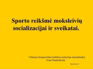 Sporto reikšmė moksleivių socializacijai ir sveikatai.