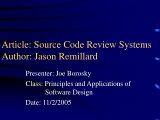 Article: Source Code Review Systems Author: Jason Remillard