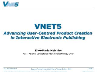 VNET5 Advancing User-Centred Product Creation  in Interactive Electronic Publishing