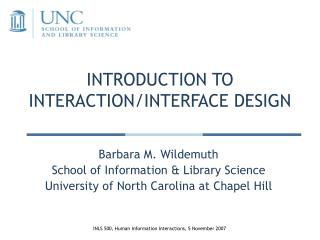 INTRODUCTION TO  INTERACTION/INTERFACE DESIGN