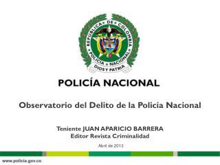 Teniente JUAN APARICIO BARRERA Editor Revista Criminalidad