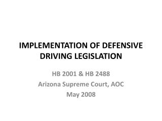 IMPLEMENTATION OF DEFENSIVE DRIVING LEGISLATION
